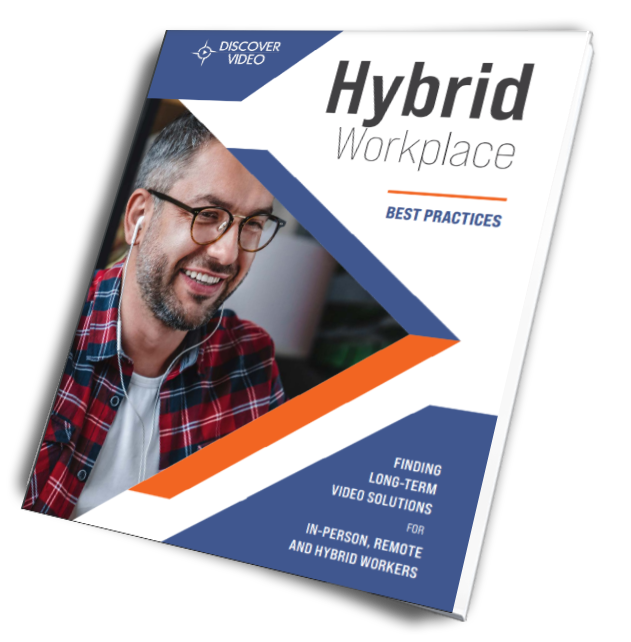 Guide to Hybrid Workplace Video Communications